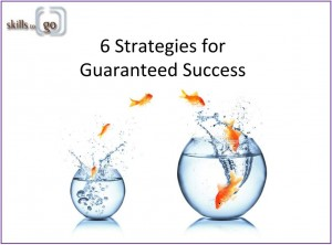 6 strategies for guaranteed success
